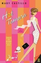 Hot Tamara ebook by Mary Castillo
