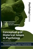 Psychology Express: Conceptual and Historical Issues in Psychology (Undergraduate Revision Guide) ebook by Dr Brian M. Hughes,Dr Dominic Upton