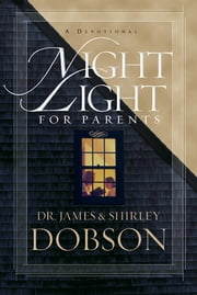 Night Light for Parents - A Devotional ebook by James C. Dobson,Shirley Dobson