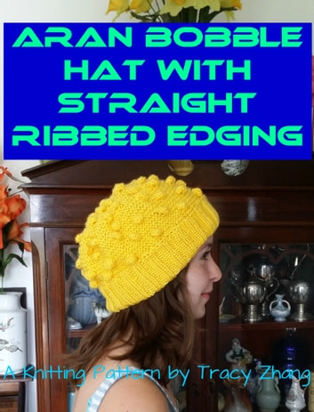 Aran Bobble Hat With Straight Ribbed Edging Knitting Pattern Ebook