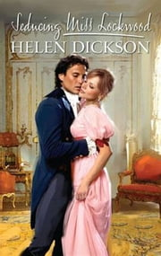 Seducing Miss Lockwood ebook by Helen Dickson