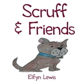 Scruff & Friends ebook by Elfyn Lewis