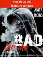 Bad for me - Intégrale eBook by Anita Rigins