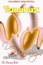 Bananaz ebook by Dee Dawning