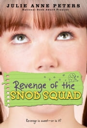 Revenge of the Snob Squad ebook by Julie Anne Peters