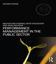 Performance Management in the Public Sector ebook by Wouter Van Dooren,Geert Bouckaert,John Halligan