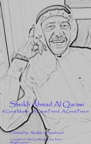 Sheikh Ahmad Al Qarawi: A Great Master... A Great Friend... A Great Person ebook by Ma Luisa Jasa