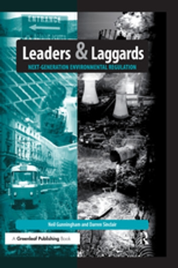 Leaders and Laggards - Next-Generation Environmental Regulation ebook by Neil Gunningham,Darren Sinclair