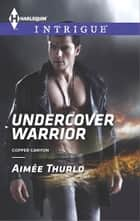 Undercover Warrior ebook by Aimee Thurlo