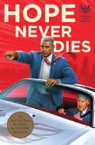 Hope Never Dies - An Obama Biden Mystery ebook by Andrew Shaffer