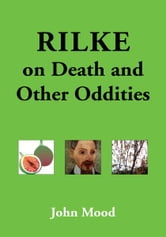 Rilke on Death and Other Oddities ebook by Stephanie Mood