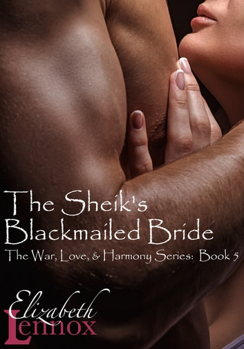 The Sheik's Blackmailed Bride ebook by Elizabeth Lennox