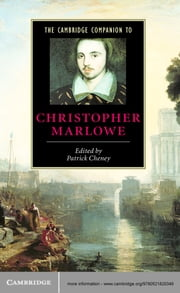 The Cambridge Companion to Christopher Marlowe ebook by Patrick Cheney