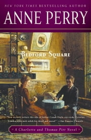 Bedford Square - A Charlotte and Thomas Pitt Novel ebook by Anne Perry
