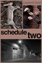 Schedule Two ebook by Gaylord Dold