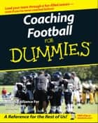 Coaching Football For Dummies ebook by The National Alliance of Youth Sports,Greg Bach