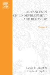 Advances in Child Development and Behavior ebook by Lipsitt, Lewis P.