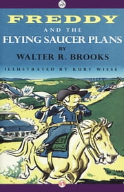 Freddy and the Flying Saucer Plans ebook by Walter R. Brooks,Kurt Wiese