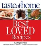 Taste of Home Best Loved Recipes - 1485 Favorites from the World's #1 Food & Entertaining Magazine ebook by Taste Of Home