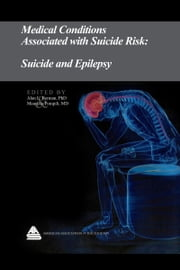 Medical Conditions Associated with Suicide Risk: Suicide and Epilepsy ebook by Dr. Alan L. Berman