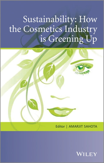 Sustainability - How the Cosmetics Industry is Greening Up ebook by