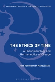 The Ethics of Time - A Phenomenology and Hermeneutics of Change ebook by John Panteleimon Manoussakis
