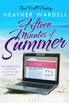 Fifteen Minutes of Summer ebook by Heather Wardell