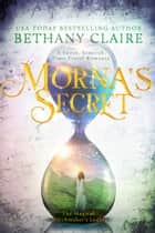 Morna's Secret - A Sweet, Scottish Time Travel Romance ebook by Bethany Claire