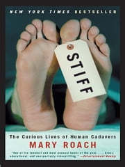 Stiff: The Curious Lives of Human Cadavers ebook by Mary Roach