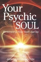 Your Psychic Soul ebook by Judith Pennington
