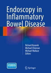 Endoscopy in Inflammatory Bowel Disease ebook by Richard Kozarek,Michael Chiorean,Michael Bradley Wallace