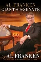 Al Franken, Giant of the Senate ebook by Al Franken