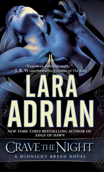 Crave the Night - A Midnight Breed Novel ebook by Lara Adrian