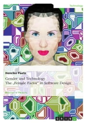 Gender and Technology. The 'Female Factor' in Software Design ebook by Henrike Paetz