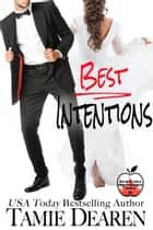 Best Intentions - The Best Girls, #5 ebook by Tamie Dearen