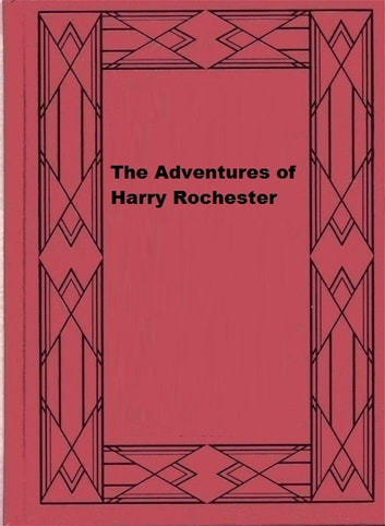 The Adventures of Harry Rochester - A Tale of the Days of Marlborough and Eugene ebook by Herbert Strang