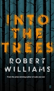 Into the Trees ebook by Robert Williams