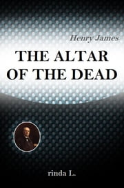 The Altar of the Dead ebook by Henry James