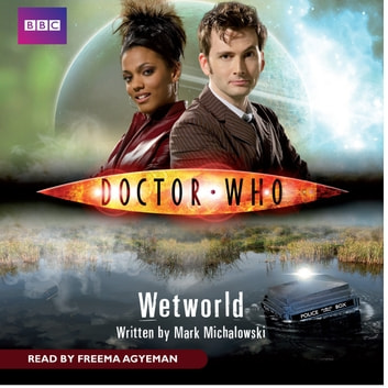 Doctor Who: Wetworld audiobook by Mark Michalowski