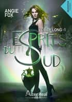 Esprits du Sud - Verity Long, T1 ebook by Delhia Alby, Angie Fox