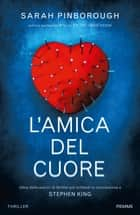L'amica del cuore eBook by Sarah Pinborough