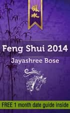 Feng shui 2014 ebook by Jayashree Bose