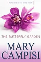 The Butterfly Garden ebook by Mary Campisi