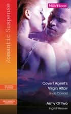 Covert Agent's Virgin Affair/Army Of Two ebook by Linda Conrad, Ingrid Weaver