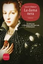 La dama nera ebook by Sally O'Reilly