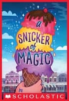 A Snicker of Magic ebook by Natalie Lloyd