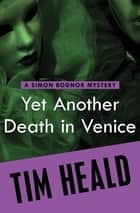 Yet Another Death in Venice eBook by Tim Heald