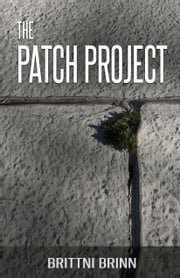The Patch Project ebook by Brittni Brinn