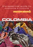 Colombia - Culture Smart! ebook by Kate Cathey