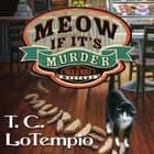 Meow If It's Murder audiobook by T. C. LoTempio